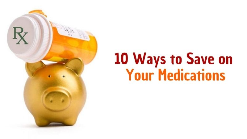 10 Ways to Save on Your Medications