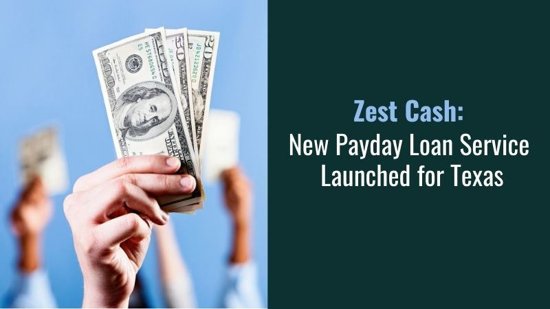 Zest Cash New Payday Loan Service Launched for Texas
